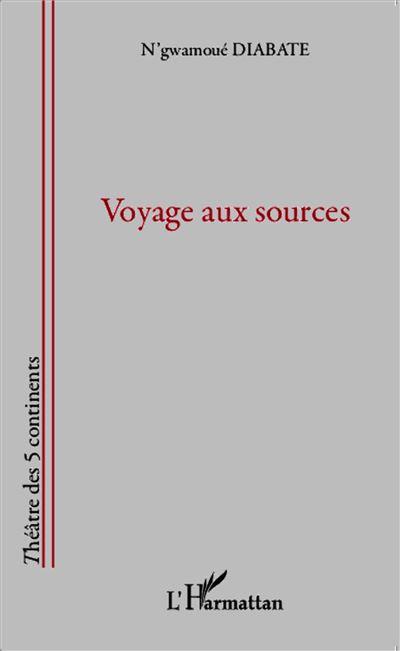 Voyage aux sources