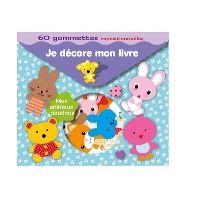 Je décore mon livre Mes animaux doudous - 60 gommettes repositionnables