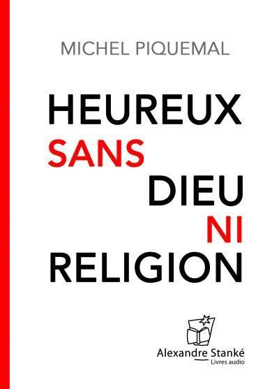 Heureux sans Dieu ni religion