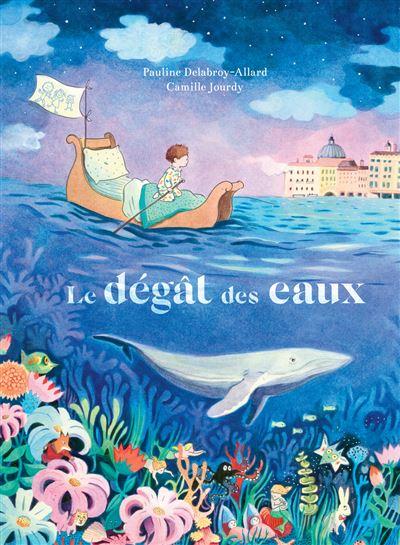 Le dégât des eaux - cartonné - Pauline Delabroy-Allard, Camille Jourdy -  Achat Livre | fnac