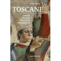 Toscane  : arezzo,cortone,casentino, sansepolcro