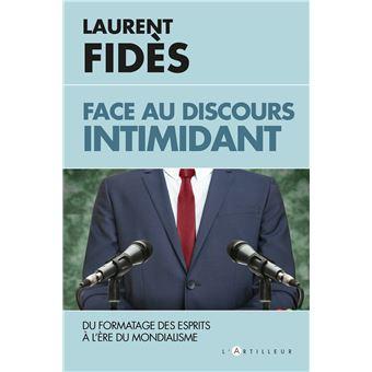 Face au discours intimidant Le formatage des esprits à l'ère du mondialisme  - Poche - Laurent Fidès - Achat Livre | fnac