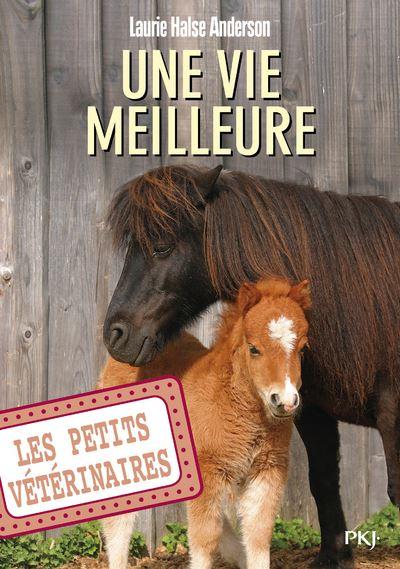 Les petits vétérinaires - Tome 15 : Les petits vétérinaires - numéro 15 Une vie meilleure