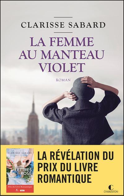 La Femme Au Manteau Violet Revelee Par Le Prix Du Livre Romantique Broche Clarisse Sabard Achat Livre Ou Ebook Fnac