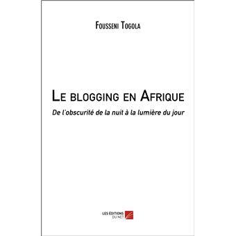 Le blogging en afrique - de l obscurite de la nuit a la lumi