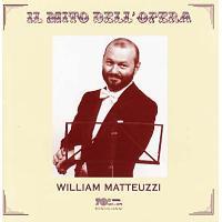 IL MITO DELL OPERA: WILLIAM MATTEUZ