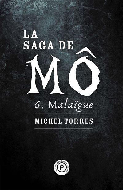 La Saga de Mô, tome 6 : Malaïgue