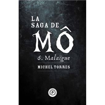 La saga de MôLa Saga de Mô, tome 6 : Malaïgue