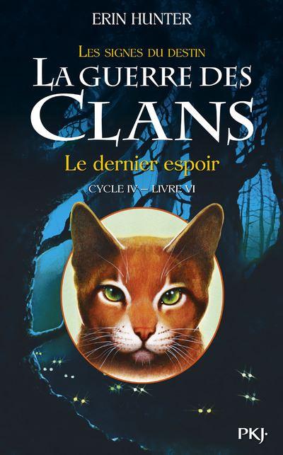 La guerre des Clans cycle IV - tome 6 Le dernier espoir