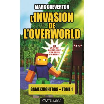 Minecraft Les Aventures De Gameknight999 Tome 1 L Invasion De L Overworld