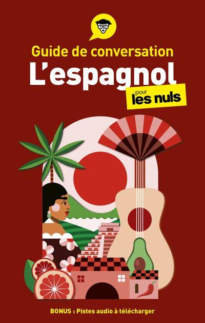 Pour les Nuls -  : Guide de conversation l'Espagnol pour les Nuls, 3e édition