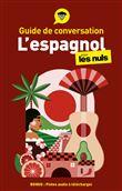 Pour les nuls - Guide de conversation l'Espagnol pour les Nuls, 3e édition