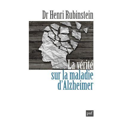 La vérité sur la maladie d'Alzheimer