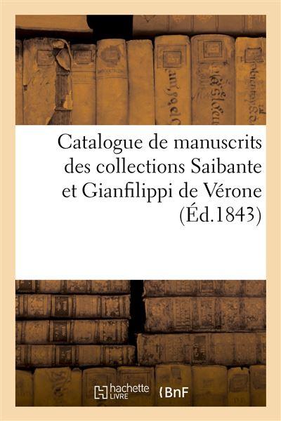Catalogue de manuscrits des collections Saibante et Gianfilippi de Vérone