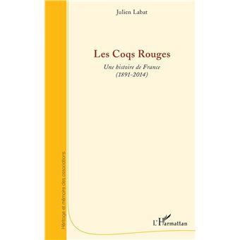Les coqs rouges une histoire de france 1891-2014