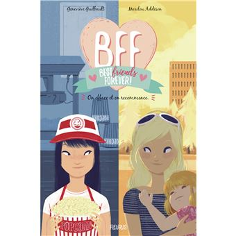 Bff Best Friends Forever Tome 5 On Efface Et On Recommence