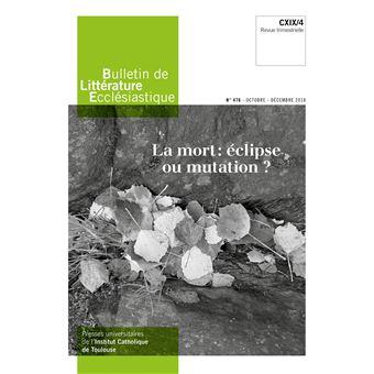 Bulletin de Littérature Ecclésiastique n°476 - Octobre - Décembre 2018