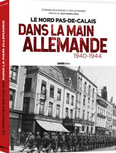 Le Nord-Pas-de-Calais dans la main allemande, 1940-1944