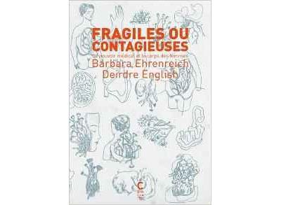 Fragiles ou contagieuses