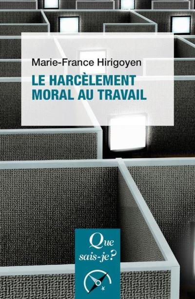 Le harcèlement moral au travail - « Que sais-je ? » n° 3995 - 9782130794851 - 6,99 €