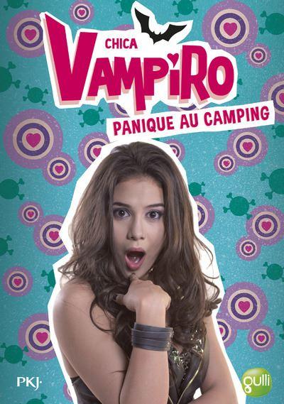 Chica Vampiro - Tome 13 : Panique au camping