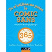 Tu n'utiliseras point le Comic Sans - 2e éd. - Les 365 lois du design graphique