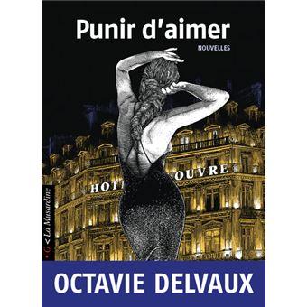 Punir d'aimer d'Octavie Delvaux - Editions La Musardine