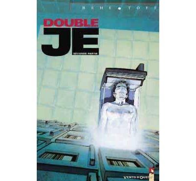 Double Je - Seconde partie