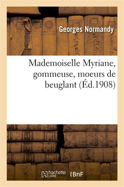 Mademoiselle Myriane, gommeuse, moeurs de beuglant