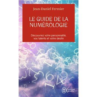 Le guide de la numérologie Les 7 clés pour réussir votre chemin de vie -  Poche - Jean-Daniel Fermier - Achat Livre   fnac e81fbb27cb5b