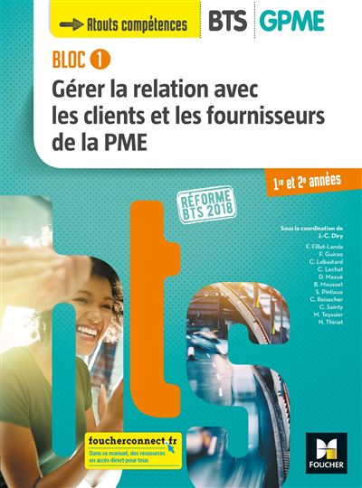BLOC 1 - Gérer la relation avec les clients et les fournisseurs de la PME - BTS 1&2 GPME - Éd 2018