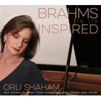 Brahms inspired par Orli Shaham Œuvres pour piano