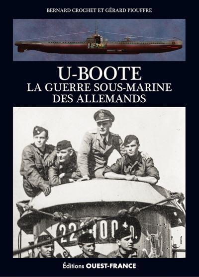 U-BOOTE, La guerre sous-marine des Allemands U-Boote-la-guerre-sous-marine-des-Allemands