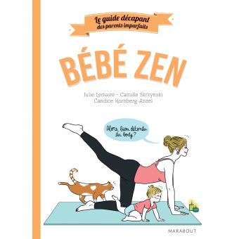 Le Guide Des Parents Imparfaits Bebe Zen