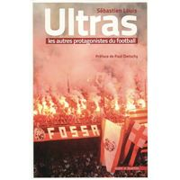 Ultras, les autres protagonistes du football