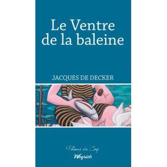 """Résultat de recherche d'images pour """"Jacques De Decker, Le Ventre de la baleine"""""""