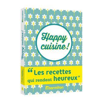 Happy Cuisine Les Recettes Qui Rendent Heureux Marmiton
