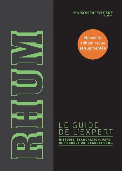Rhum, le guide de l'expert. Histoire, élaboration, pays de production, dégustation... - 9782081447578 - 8,99 €