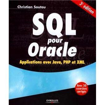 Sql pour oracle - applications avec java, php et xml