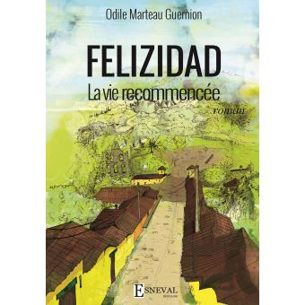 Felizidad, la vie recommencée