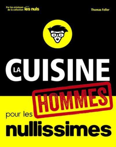 La cuisine pour les hommes nullissimes - 9782412029633 - 8,99 €