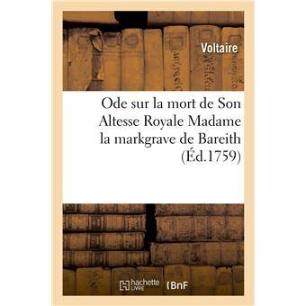 Ode sur la mort de Son Altesse Royale Madame la markgrave de Bareith