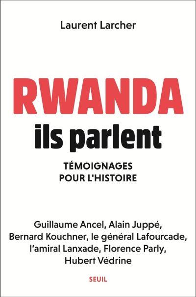 Rwanda, ils parlent - Témoignages pour l'histoire - 9782021418897 - 17,99 €