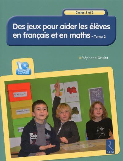 Aider les élèves en Français et en Maths - tome 2 + cd