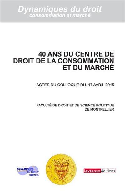 40 ans du Centre de droit de la consommation et du marché