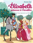 Elisabeth, Princesse à Versailles - Elisabeth, Princesse à Versailles, Elisabeth, princesse à Versailles - tome 13 T13
