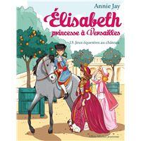 Elisabeth t13 jeux equestres au chateau
