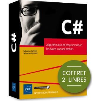 C#, Algorithmique et programmation : les bases insdispensables