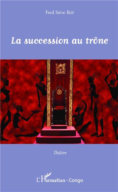 La succession au trône