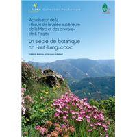 """Un siècle de botanique en Haut-Languedoc actualisation de la """"Florule de la vallée supérieure de la Mare et des environs"""" de E. Pagès"""